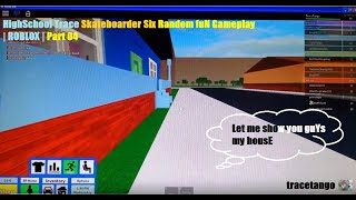 HighSchool Trace Skateboarder Six Random fuN Gameplay | ROBLOX | Part 04