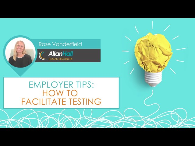 How to Facilitate Testing - Allan Hall Human Resources