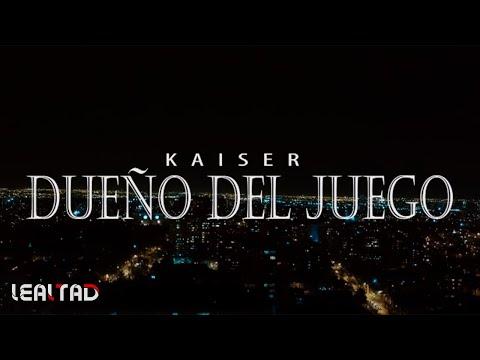 Dueño del juego - Kaiser (videoclip oficial)
