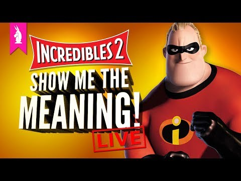 Pixar's Incredibles 2: Most Subversive Superhero Movie Ever? – Show Me The Meaning! LIVE