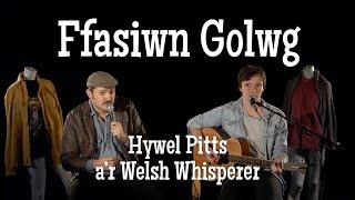 HyWelsh: Ffasiwn Golwg –cân gan Hywel Pitts a'r Welsh Whisperer