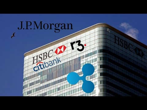 Citibank and HSBC's Connections To Ripple and XRP. JP Morgan?