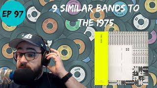 Let's Explore 9 Similar Bands to The 1975