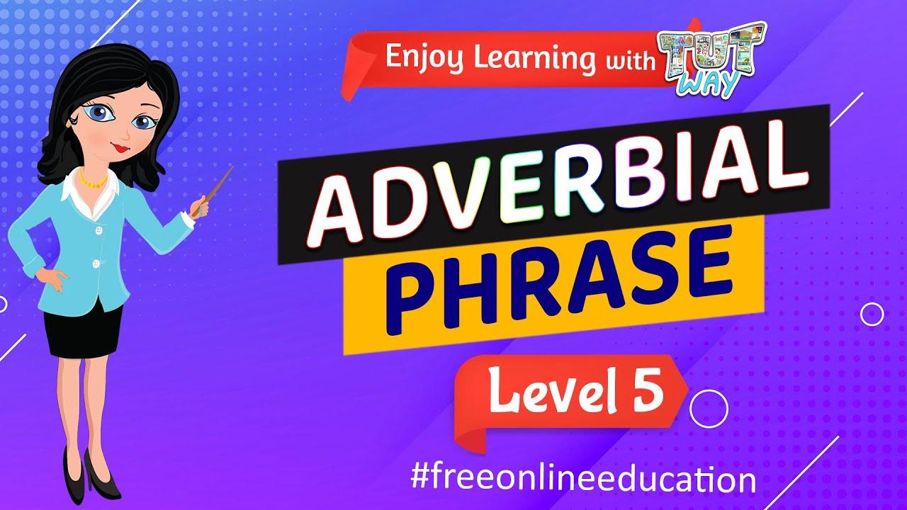 Adverbial Phrase   English   Grade-4 [ 720 x 1280 Pixel ]