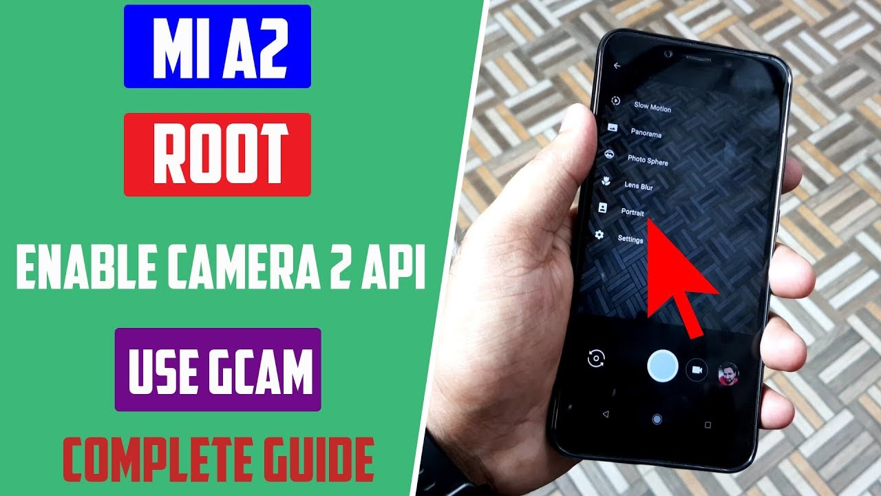 Root Mi A2, Enable Camera 2 API & Use GCam [All in One Guide]