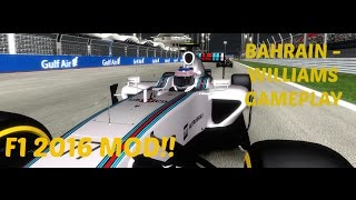 F1 2016 MOD: Bahrain Williams Gameplay - 2016 Tracks, Cars & Drivers