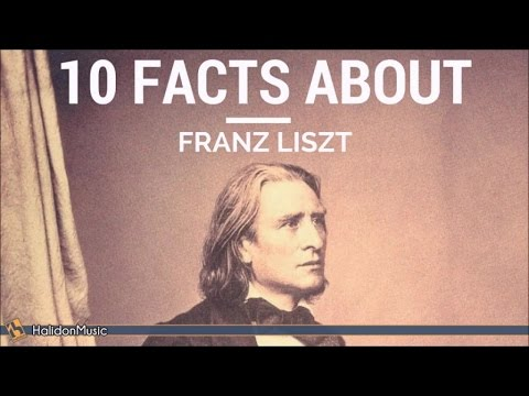 Liszt  10 facts about Franz Liszt  Classical Music History