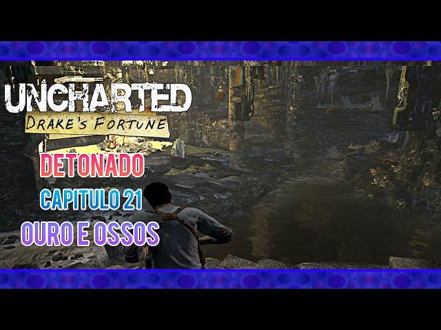 Detonado Uncharted Drake's Fortune: Capítulo 21 - Ouro e Ossos - Em PT