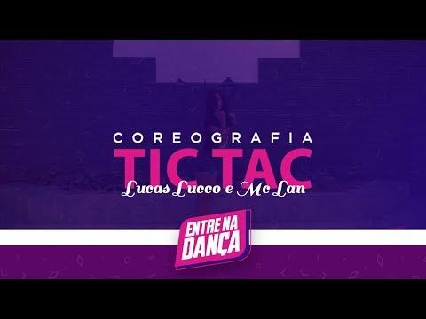 Tic Tac - Lucas Lucco e Mc Lan - Entre na Dança (Coreografia)