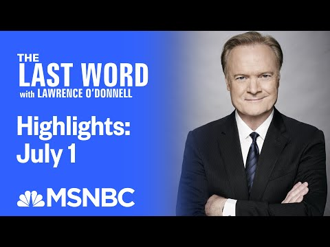 Watch The Last Word With Lawrence O'Donnell Highlights: July 1   MSNBC