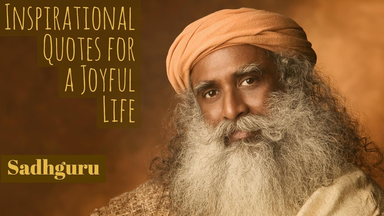 Inspirational Quotes for a Joyful Life from Sadhguru - YouTube