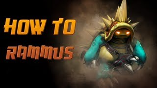 How to Rammus - A Detailed League of Legends Guide