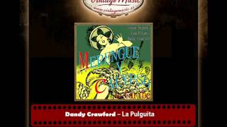 Dandy Crawford – La Pulguita (The Naughty Little Flea)