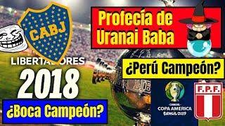 ¡INCREIBLE! Uranai Baba 🔴 Boca ¡CAMPEÓN! de la Libertadores 2018 ⚽ Perú ¡CAMPEÓN! de América 2019