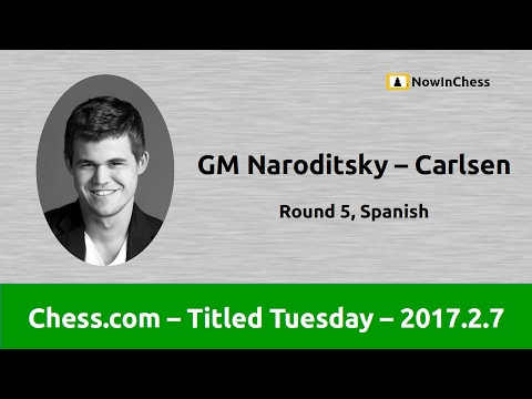 GM Naroditsky-Carlsen - Titled Tuesday Chess.com 2017.2.7 - R5