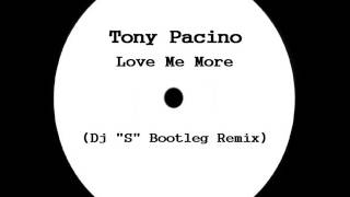 Tony Pacino - Love Me More (Dj