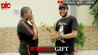 Wrong gift - Denilson Igwe Comedy
