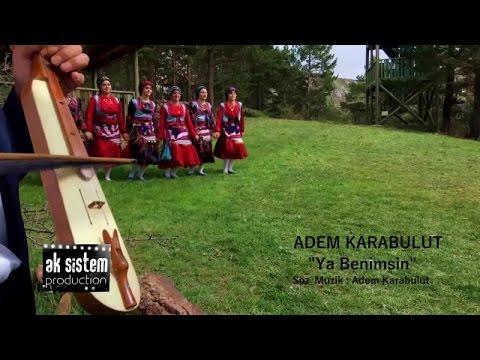 Adem Karabulut - Ya Benimsin - (Official Video)