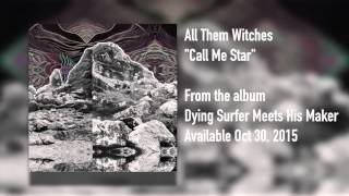 "All Them Witches - ""Call Me Star"" [Audio FULL ALBUM]"