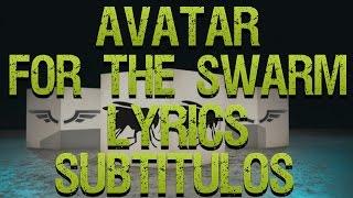 AVATAR - FOR THE SWARM LYRICS/SUBTITULOS
