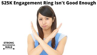 Young Woman Rejects $25k Engagement Ring - Threatens To End Relationship