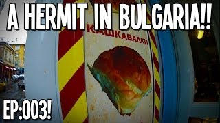 "VLOG: A Hermit In Bulgaria: Episode 3! - ""Breakfast Time In Bulgaria!!!"""
