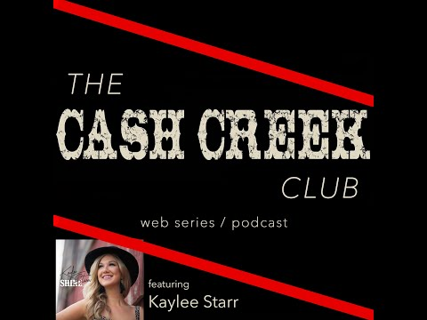 The Cash Creek Club #24 (special guest Kaylee Starr) Country Music Talk Show