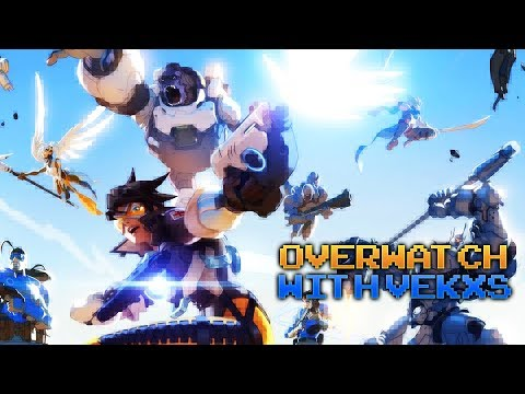 OVERWATCH WITH VEKXS GAMING