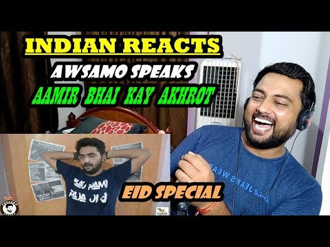 Indian Reacts to AAMIR BHAI KAY AKHROT | AWESAMO SPEAKS (EID SPECIAL)