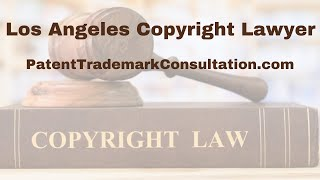Los Angeles Copyright Lawyer - Get a Free Consultation Today