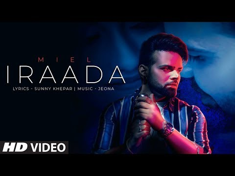 Iraada: Miel(Full Song) Jeona | Sunny Khepar | Latest Punjabi Songs 2019
