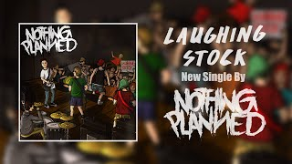 "Nothing Planned – ""Laughing Stock"" - Single"