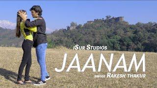 Latest Bollywood Hindi Song | Jaanam | Rakesh Thakur | Official Video | iSur Studios
