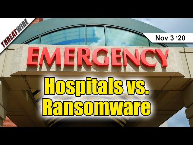 Hospitals Targeted In Ransomware Campaigns  - ThreatWire