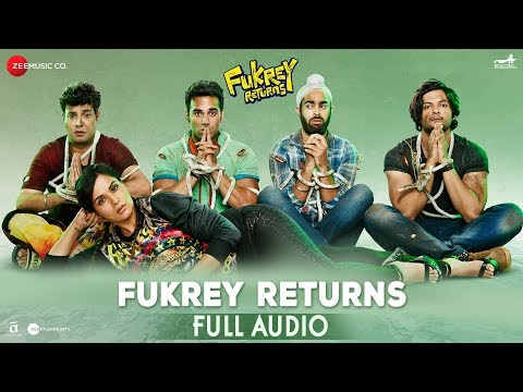 Fukrey Returns - Full Audio | Siddharth Mahadevan, Shannon Donald & Gulraj Singh | Kumaar