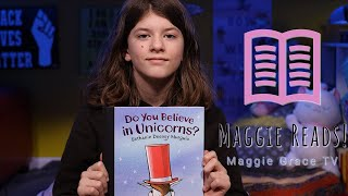 Do You Believe In Unicorns? | Maggie Reads! | Children's Books Read Aloud!