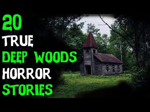 20 TRUE Terrifying DEEP WOODS Horror Stories From Reddit! Ft