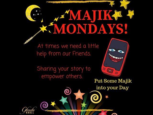 Majik Mondays with Glenda Kroll and Roz King