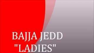 """bajja jedd """" LADIES """""""