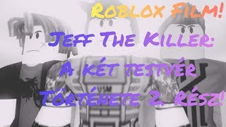 Jeff The Killer and two brothers Part 2 Roblox Film (Android)
