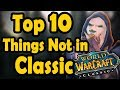 Top 10 Vanilla WoW Things Which Wont be in Classic WoW