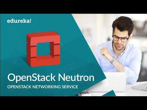 OpenStack Neutron | OpenStack Networking | OpenStack Tutorial | OpenStack Training | Edureka