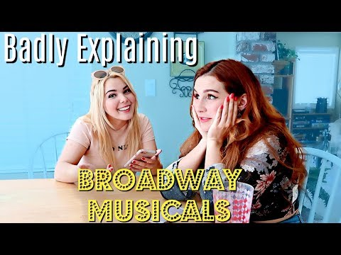 Badly Explaining Broadway Musicals