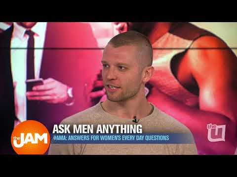 Ask Men Anything: Men Answer Women's Everyday Questions