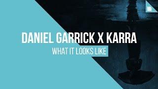 Cover images Daniel Garrick x KARRA - What It Looks Like