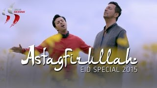 "''Astagfirullah"" Eid Special 2015 , Salim Sulaiman , Official Music Video"