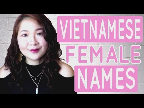 Vietnamese For Beginners - Learn To Say 55 Viet Female Names   SimplyEK