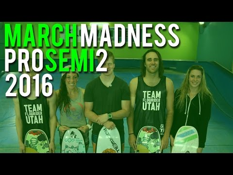 March Madness 2016 Grow The Flow Pro Semi Final Heat 2