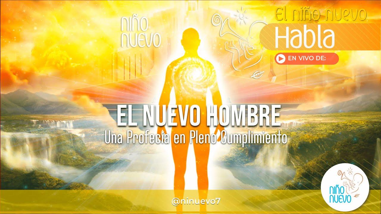EL HOMBRE NUEVO | Una Profecía en Pleno Cumplimiento