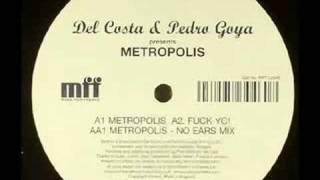 Pedro Goya & Del Costa - Metropolis . Rob Mello No Ears Mix